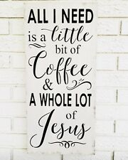 All I Need Is A Little Bit of Coffee & A Whole Lot of Jesus, Kitchen Wall Art