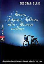 Rosen, Tulpen, Nelken, alle Blumen welken von Deborah Ellis (2013, Taschenbuch)