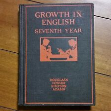 Growth In English Seventh Year Douglass Fowler Simpson Adams Hardcover 1936 USA