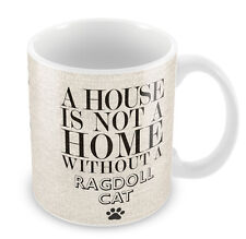 A house is not a home without a Ragdoll Cat Mug Cats 187