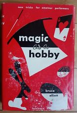 Magic as a Hobby by Bruce Elliott ©1968, 230 pp,Hardcover w/Jacket, Water Stains