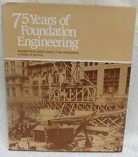 75 Years of Foundation Engineering