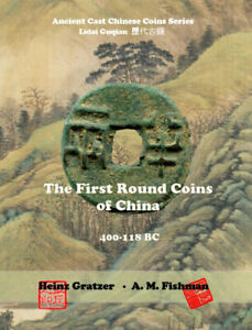"""The First Round Coins of China, 400 - 118 BC"", by H.Gratzer/A.Fishman (2018)"