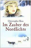 Im Zauber des Nordlichts von Christopher Ross | Buch | Zustand gut
