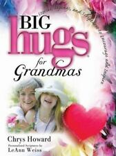 Big Hugs for Grandmas by Chrys Howard (2009, Hardcover)
