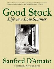Good Stock: Life on a Low Simmer ( D'Amato, Sanford ) Used - VeryGood