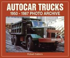 Autocar Trucks 1950-1987 Photo Archive by Gabrick, Robert in Used - Like New