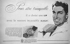 PUBLICITÉ DE PRESSE 1951 MONTRE LIP AVEC LE RESSORT INCASSABLE ELGILOY