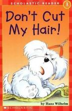 Don't Cut My Hair! (Scholastic Reader Level 1)