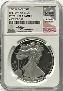 2017 W PROOF SILVER EAGLE FIRST DAY OF ISSUE NGC PF70 JOHN MERCANTI HAND SIGNED