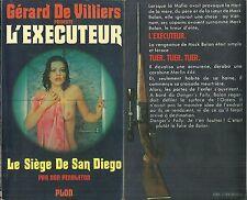 LIVRE - GERARD DE VILLIERS : L' EXECUTEUR, LE SIEGE DE SAN DIEGO ( POLICIER )