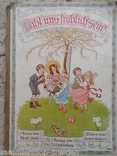 19213 Adolf Horst Ernst Kutzer Laßt uns fröhlich sein gut Bilderbuch 1913