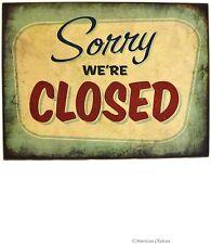SORRY WE'RE CLOSED METAL TIN RETRO  RUSTIC  SIGN