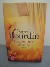 Livre - Dans le Silence de l'Aube - Françoise Bourdin - 2007
