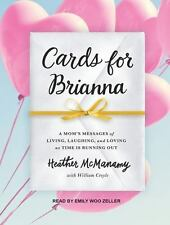 Cards for Brianna: A Moms Messages of Living, Laughing, and Loving as Time is R