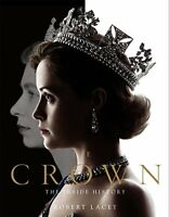 The Crown: The official book of the hit Netflix series,Robert Lacey