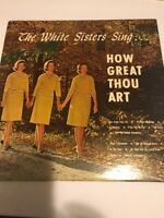 Rare 1963 Mint The White Sisters sing How Great Thou Art Plays EX+ Vinyl LP OOP