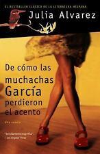 De como las muchachas Garcia perdieron el acento: By Alvarez, Julia