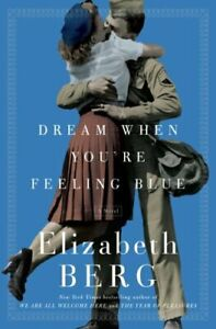 Dream When You'RE Feeling Blue by Berg, Elizabeth Book The Cheap Fast Free Post