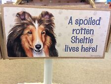 Spoiled Rotten Sheltie Wood SIGN PLAQUE 5 X 10 USA