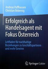 Erfolgreich als Handelsagent mit Fokus Österreich von Andreas Pfaffhausen, ...