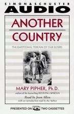 Another Country: The Emotional Terrain of Our Elders by Mary Bray Pipher...