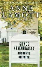 Grace Eventually : Thoughts on Faith Paperback Anne Lamott