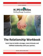 The Relationship Workbook : Learn How to Build a Stronger, More Intimate and...