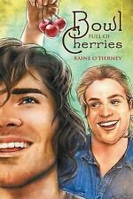Bowl Full of Cherries by Raine O'Tierney (2014, Paperback)