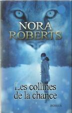 NORA ROBERTS  LES  COLLINES DE LA CHANCE