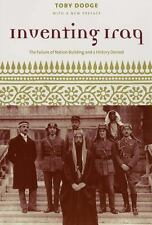 Inventing Iraq: The Failure of Nation Building and a History Denied by Dodge, T