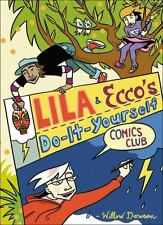 Lila and Ecco's Do-It-Yourself Comics Club by Dawson, Willow