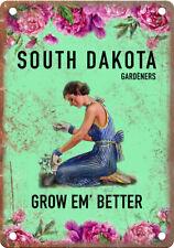 "South Dakota Gardeners Grow Em' Better 10"" x 7"" Retro Vintage Look Metal Sign"