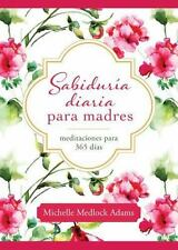 Sabiduria Diaria Para Madres: Meditaciones Para 365 Dias (Paperback or Softback)
