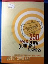 350 WAY TO GROW YOUR SMALL BUSINESS