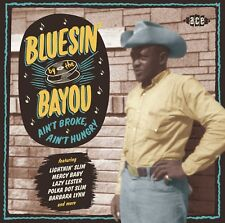 Various Artists - Bluesin' By The Bayou - Ain't Broke, Ain't Hungry (CDCHD 1506)