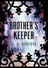 Brother's Keeper,C. E. Smith