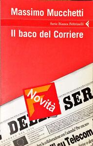 IL BACO DEL CORRIERE - MASSIMO MUCCHETTI - FELTRINELLI 2006