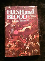 Flesh ANd Blood: History of the Cannibal Complex by Reay Tannahill 1975 1st Edit