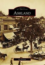 Images of America: Ashland by Joe Peterson (2009, Paperback)