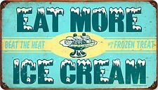 Eat More Ice Cream rusted metal sign (pst 148)