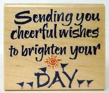 SENDING YOU CHEERFUL WISHES TO BRIGHTEN YOUR DAY Rubber Stamp INKADINKDO