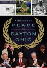 A History of Peace in Dayton, Ohio (Paperback or Softback)