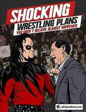 Shocking Wrestling Plans You Won't Believe Almost Happened by Whatculture.Com
