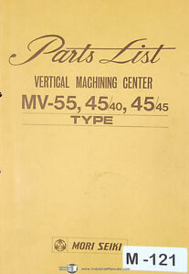 Mori Seiki MV-55, 45/40 45/45 Type, Vertical Machining Center Parts List Manual