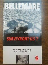 Pierre Bellemare: Survivront-ils? 45 suspenses où la vie se joue à pile ou face