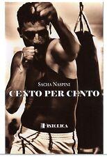 Sacha Naspini CENTO PER CENTO Historica 2010 Nuovo