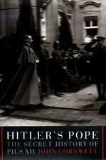 Hitler's Pope : The Secret History of Pius XII by John Cornwell
