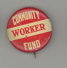 1940s COMMUNITY FUND Worker PINBACK Pin BUTTON Badge ADVERTISING Campaign