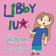 Libby Lu - Get Ready Moving by Princess Victoria Isi-Obuseh (2013, Paperback)